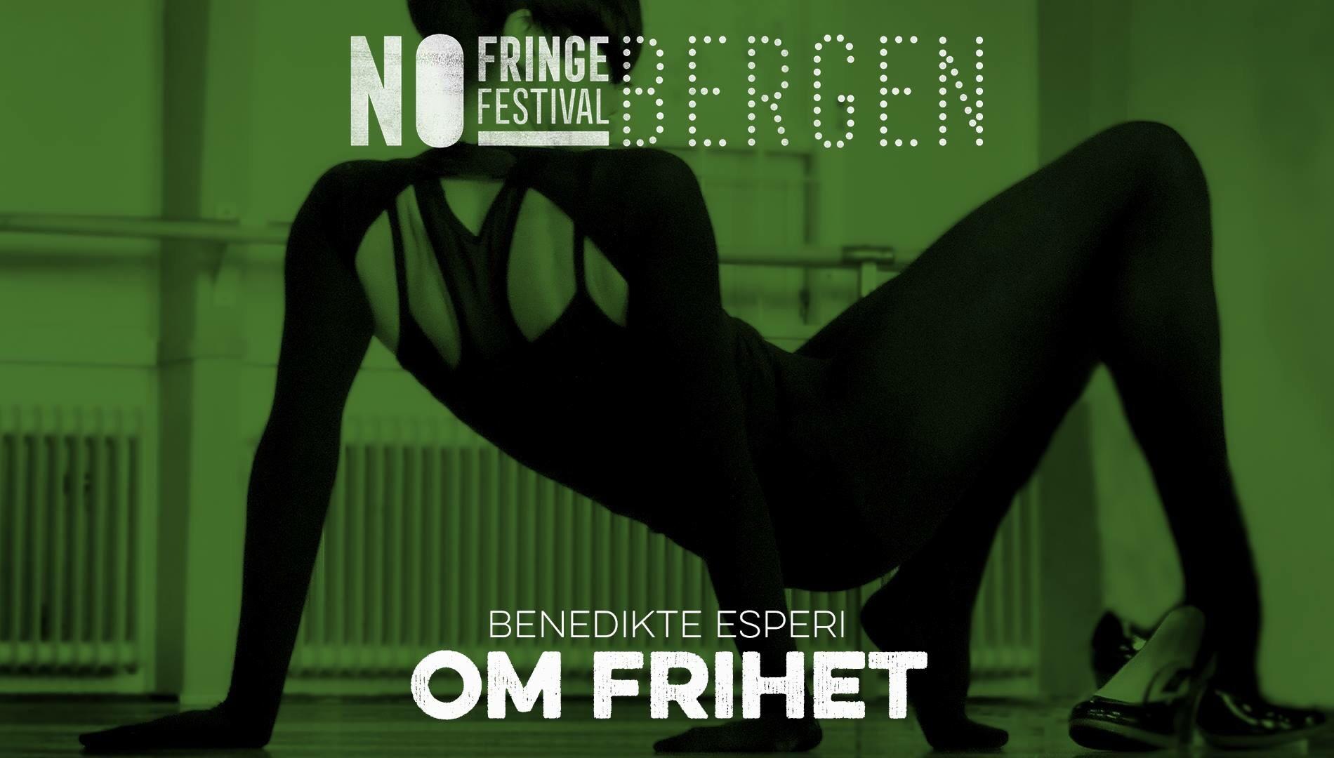 OM FRIHET på No Fringe Festival Bergen